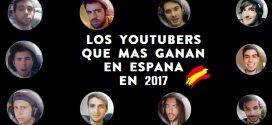 Lista de Youtubers que mas ganan en España en 2017